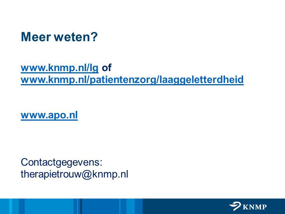 Meer weten? www.knmp.nl/lgwww.knmp.nl/lg of www.knmp.nl/patientenzorg/laaggeletterdheid www.apo.nl Contactgegevens: therapietrouw@knmp.nl