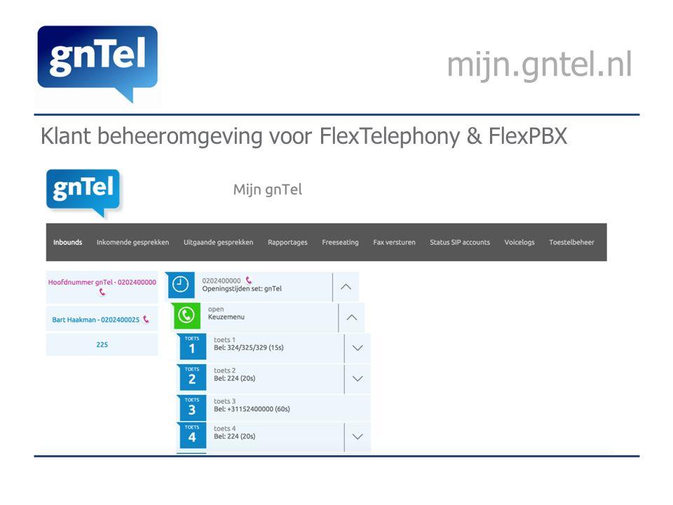 mijn.gntel.nl Klant beheeromgeving voor FlexTelephony & FlexPBX