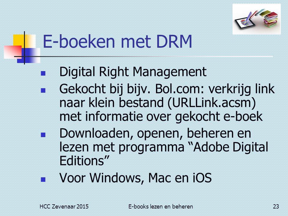 HCC Zevenaar 2015E-books lezen en beheren23 E-boeken met DRM Digital Right Management Gekocht bij bijv.