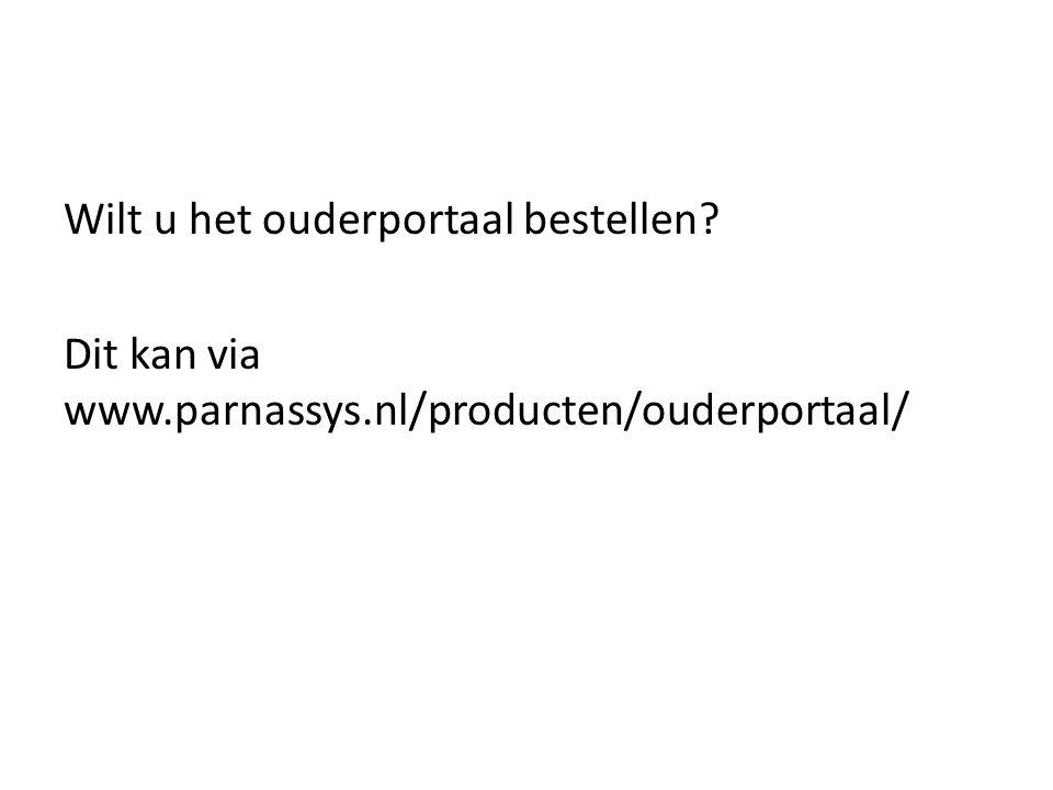 Wilt u het ouderportaal bestellen? Dit kan via www.parnassys.nl/producten/ouderportaal/