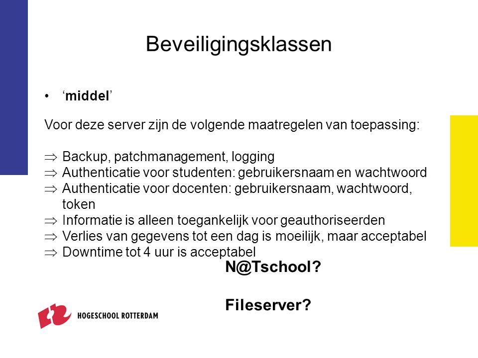 Beveiligingsklassen 'middel' Voor deze server zijn de volgende maatregelen van toepassing:  Backup, patchmanagement, logging  Authenticatie voor stu