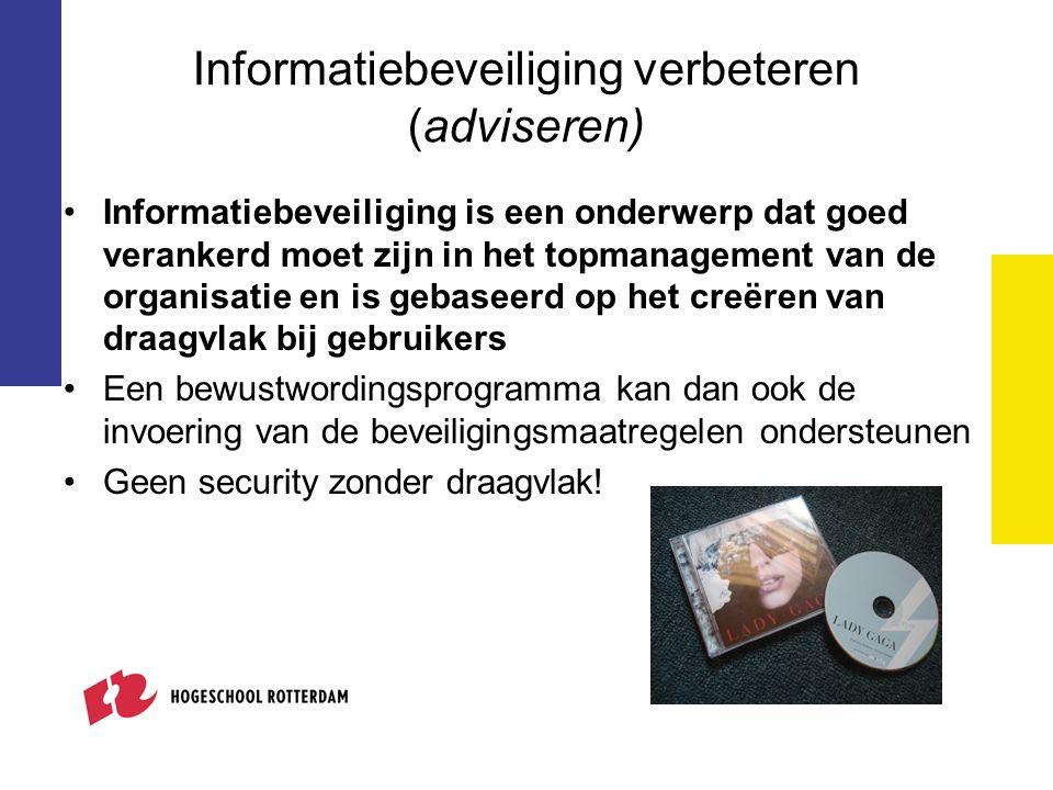 Informatiebeveiliging verbeteren (adviseren) Informatiebeveiliging is een onderwerp dat goed verankerd moet zijn in het topmanagement van de organisat