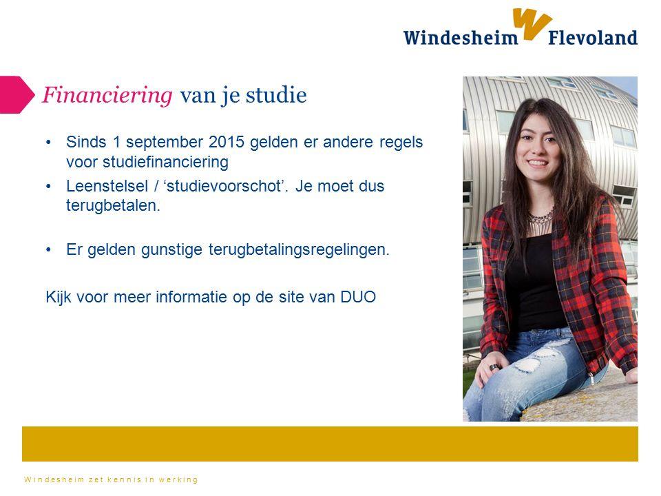 Windesheim zet kennis in werking Financiering van je studie Sinds 1 september 2015 gelden er andere regels voor studiefinanciering Leenstelsel / 'stud