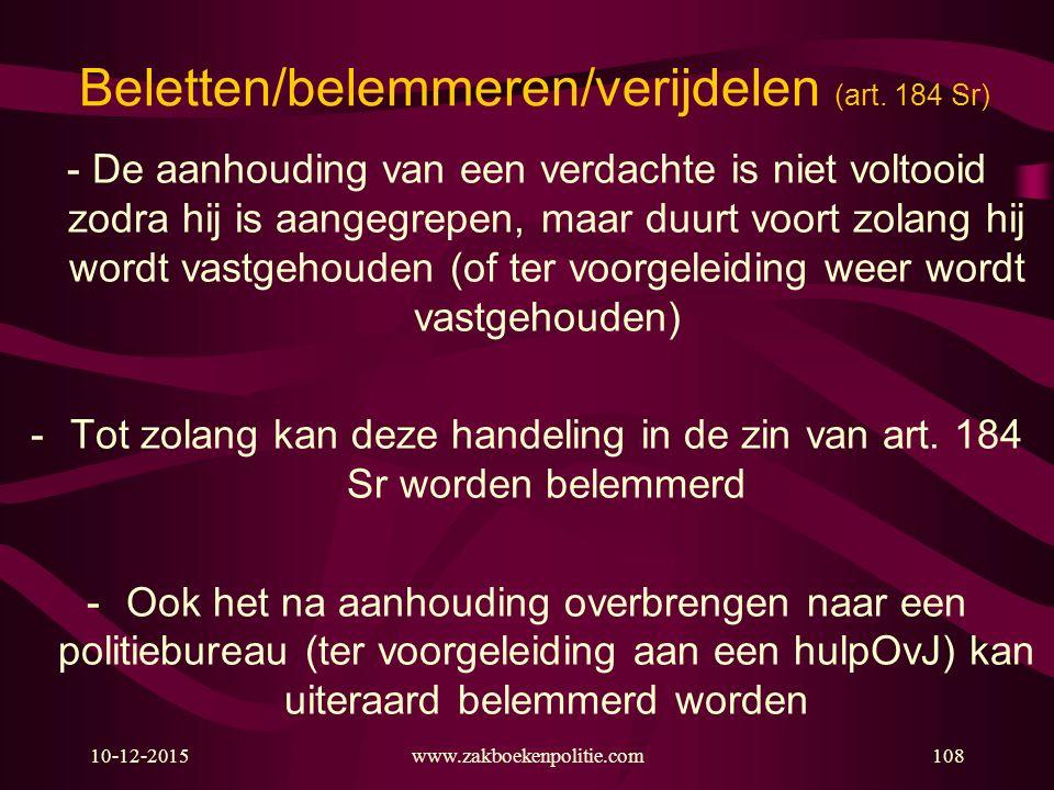 10-12-2015www.zakboekenpolitie.com108 Beletten/belemmeren/verijdelen (art. 184 Sr) - De aanhouding van een verdachte is niet voltooid zodra hij is aan