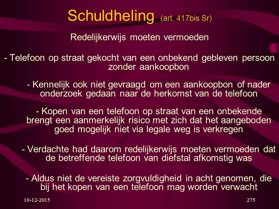 Schuldheling (art. 417bis Sr) Redelijkerwijs moeten vermoeden - Telefoon op straat gekocht van een onbekend gebleven persoon zonder aankoopbon - Kenne