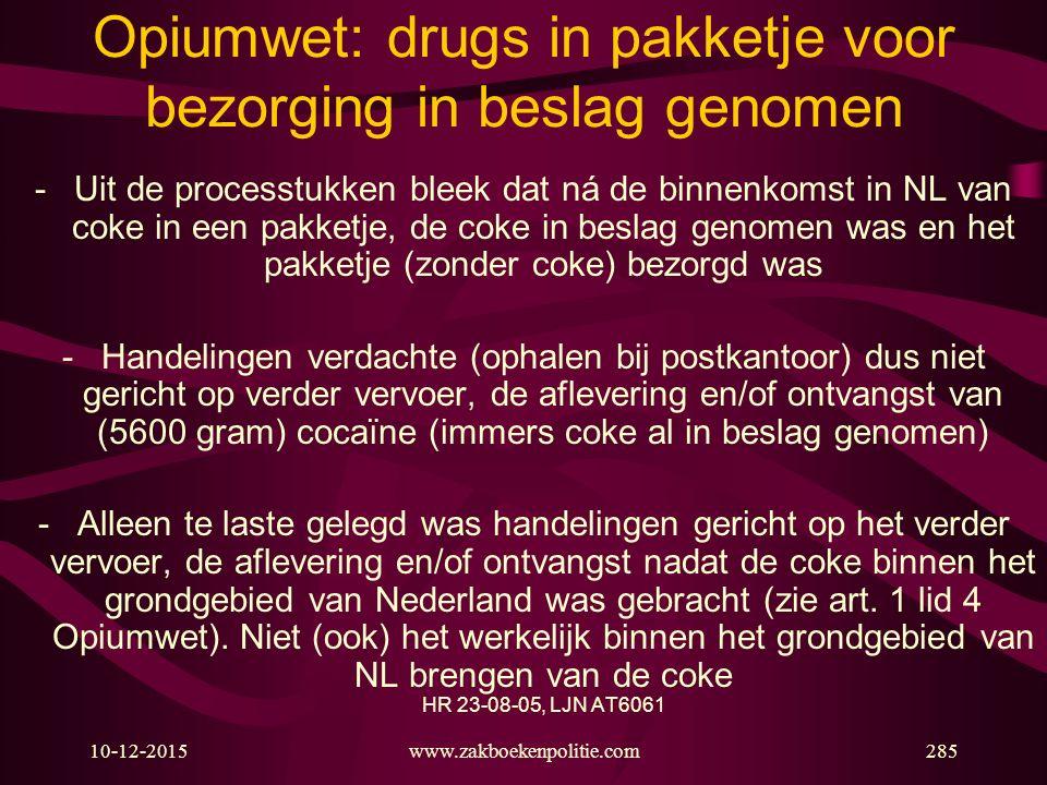 10-12-2015www.zakboekenpolitie.com285 Opiumwet: drugs in pakketje voor bezorging in beslag genomen -Uit de processtukken bleek dat ná de binnenkomst i