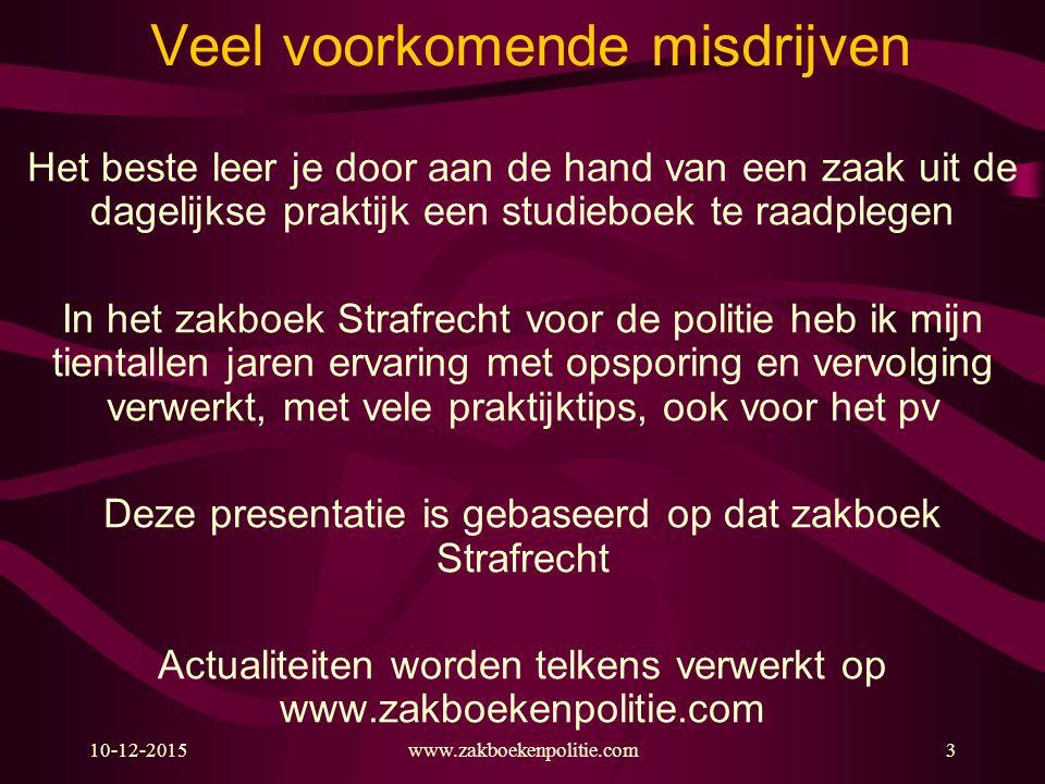 10-12-2015www.zakboekenpolitie.com3 Veel voorkomende misdrijven Het beste leer je door aan de hand van een zaak uit de dagelijkse praktijk een studieb