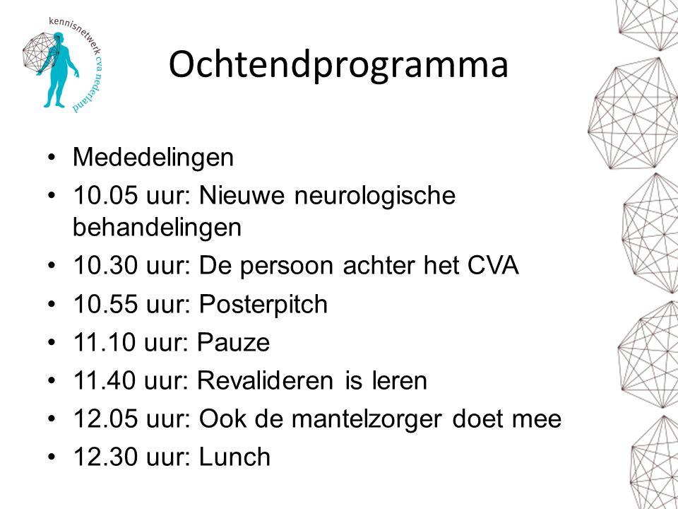 Ochtendprogramma Mededelingen 10.05 uur: Nieuwe neurologische behandelingen 10.30 uur: De persoon achter het CVA 10.55 uur: Posterpitch 11.10 uur: Pauze 11.40 uur: Revalideren is leren 12.05 uur: Ook de mantelzorger doet mee 12.30 uur: Lunch