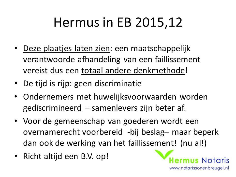 Hermus in EB 2015,12 Deze plaatjes laten zien: een maatschappelijk verantwoorde afhandeling van een faillissement vereist dus een totaal andere denkme