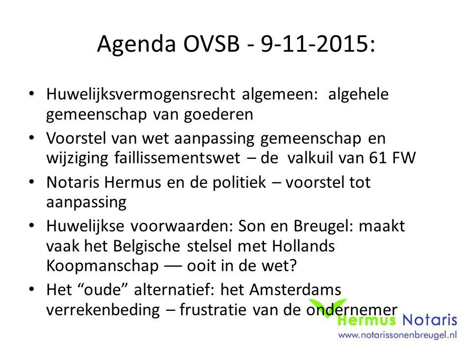 Agenda OVSB - 9-11-2015: Huwelijksvermogensrecht algemeen: algehele gemeenschap van goederen Voorstel van wet aanpassing gemeenschap en wijziging fail