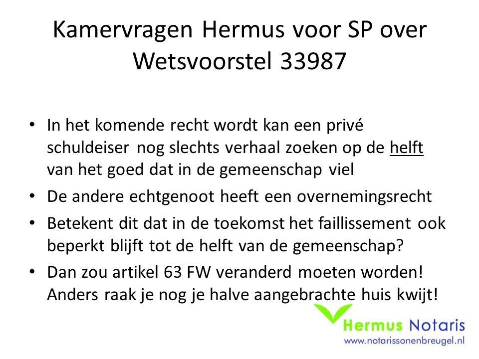 Kamervragen Hermus voor SP over Wetsvoorstel 33987 In het komende recht wordt kan een privé schuldeiser nog slechts verhaal zoeken op de helft van het