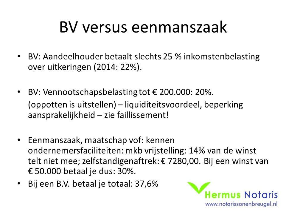 BV versus eenmanszaak BV: Aandeelhouder betaalt slechts 25 % inkomstenbelasting over uitkeringen (2014: 22%). BV: Vennootschapsbelasting tot € 200.000