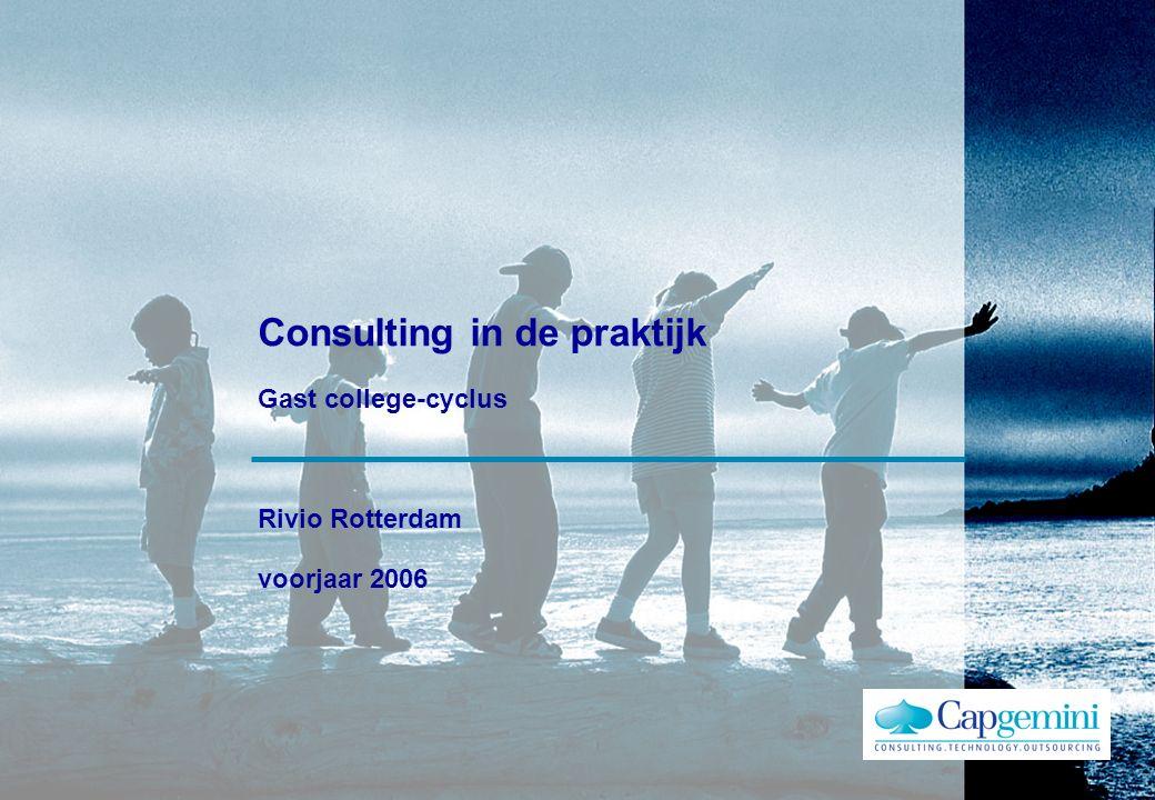 Consulting in de praktijk Gast college-cyclus Rivio Rotterdam voorjaar 2006
