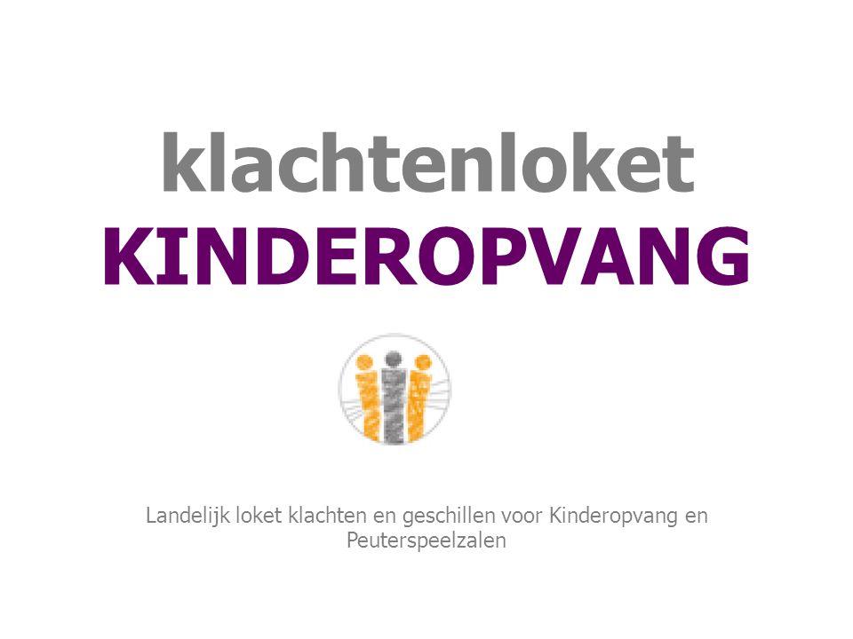 klachtenloket KINDEROPVANG Landelijk loket klachten en geschillen voor Kinderopvang en Peuterspeelzalen