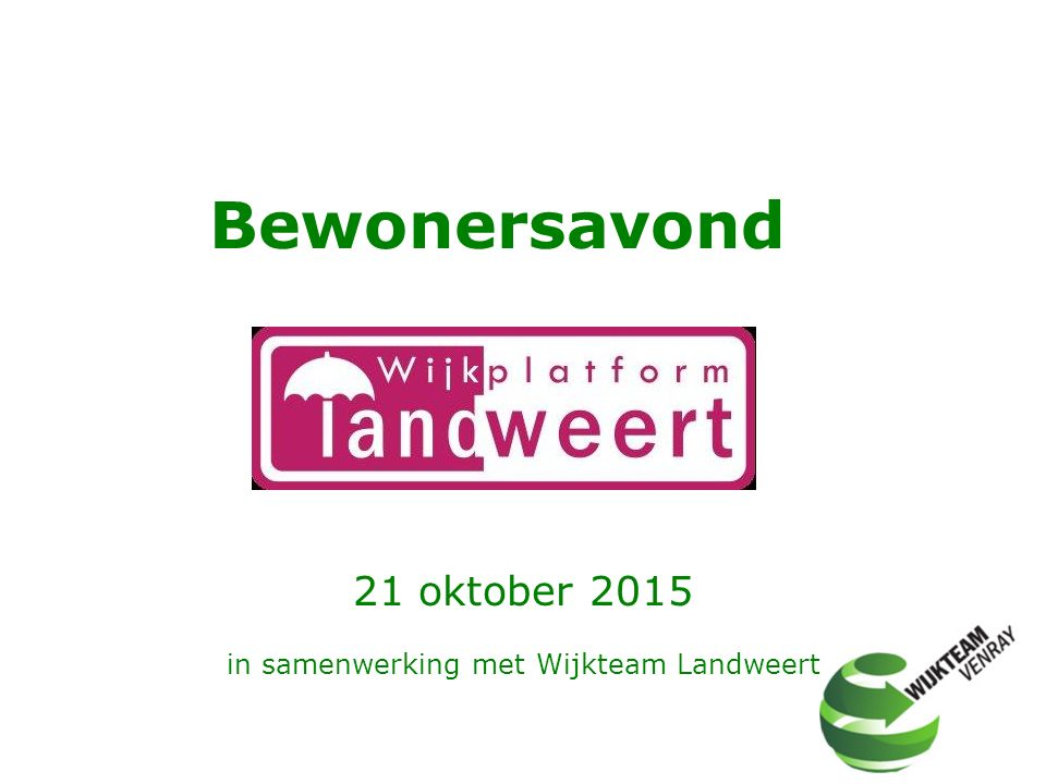 Bewonersavond 21 oktober 2015 in samenwerking met Wijkteam Landweert