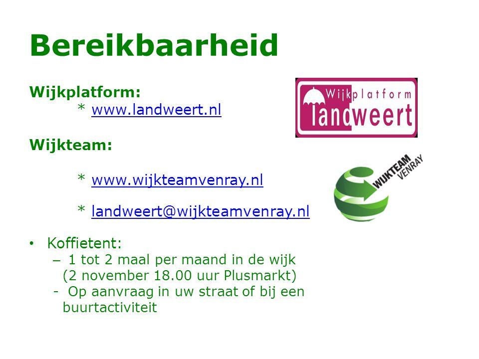 Bereikbaarheid Wijkplatform: * www.landweert.nlwww.landweert.nl Wijkteam: * www.wijkteamvenray.nlwww.wijkteamvenray.nl * landweert@wijkteamvenray.nlla