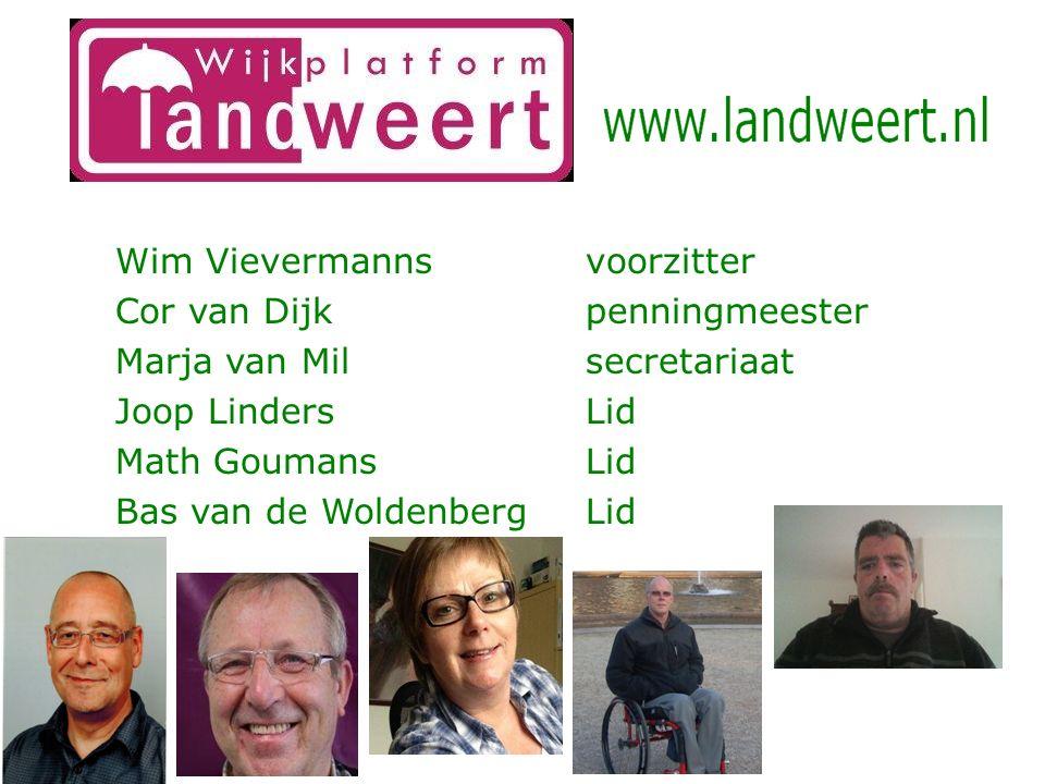 Wim Vievermannsvoorzitter Cor van Dijkpenningmeester Marja van Milsecretariaat Joop LindersLid Math GoumansLid Bas van de WoldenbergLid