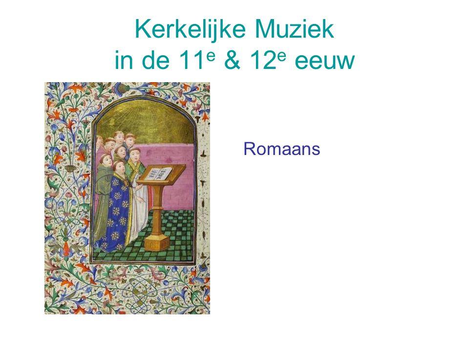 Kerkelijke Muziek in de 11 e & 12 e eeuw Romaans