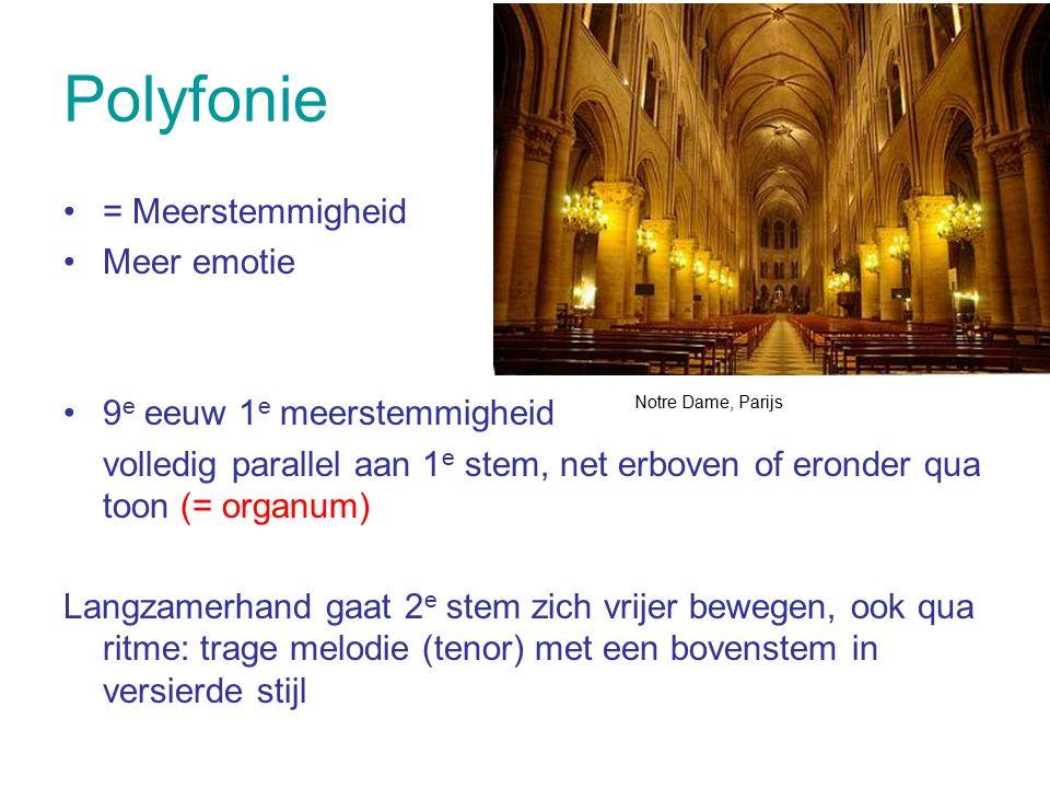 Polyfonie = Meerstemmigheid Meer emotie 9 e eeuw 1 e meerstemmigheid volledig parallel aan 1 e stem, net erboven of eronder qua toon (= organum) Langz