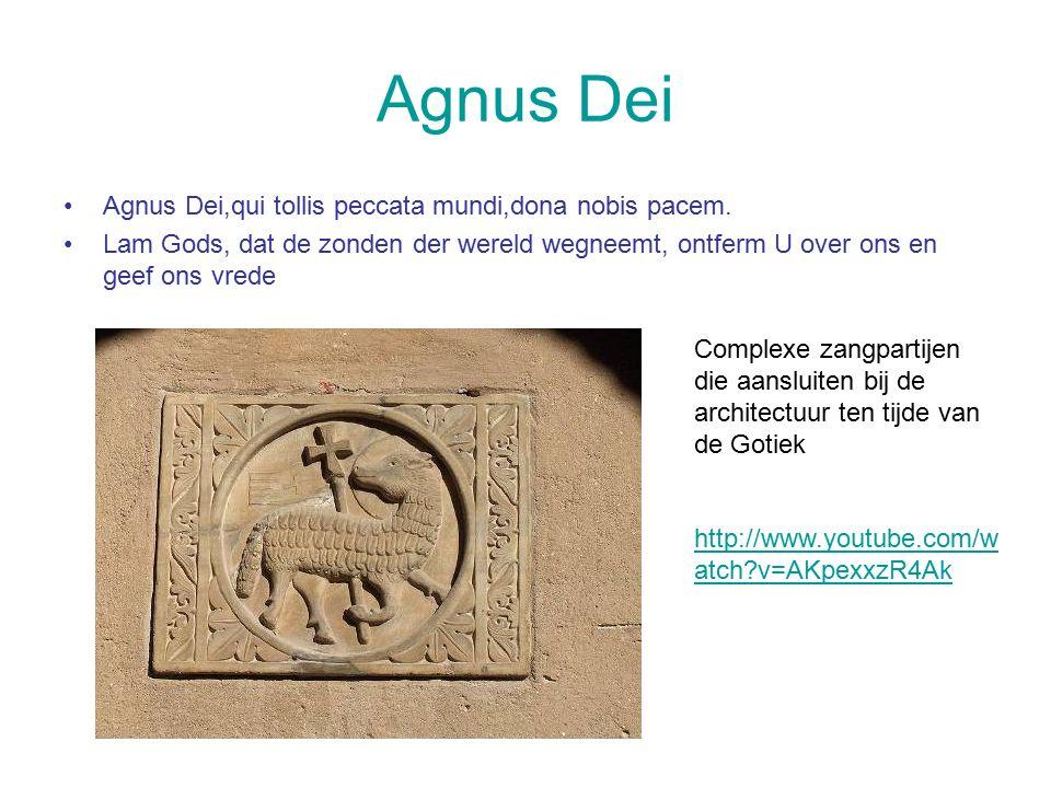 Agnus Dei Agnus Dei,qui tollis peccata mundi,dona nobis pacem. Lam Gods, dat de zonden der wereld wegneemt, ontferm U over ons en geef ons vrede Compl