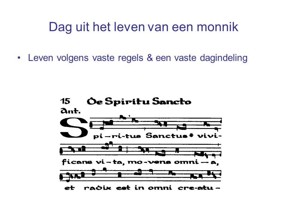 Dag uit het leven van een monnik Leven volgens vaste regels & een vaste dagindeling