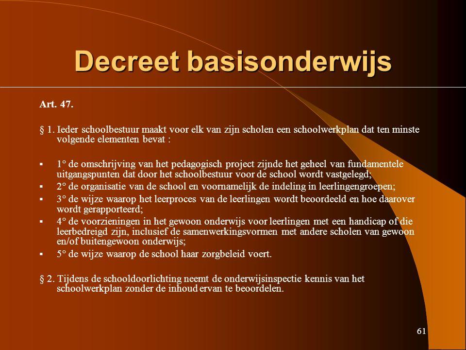 61 Decreet basisonderwijs Art. 47. § 1.