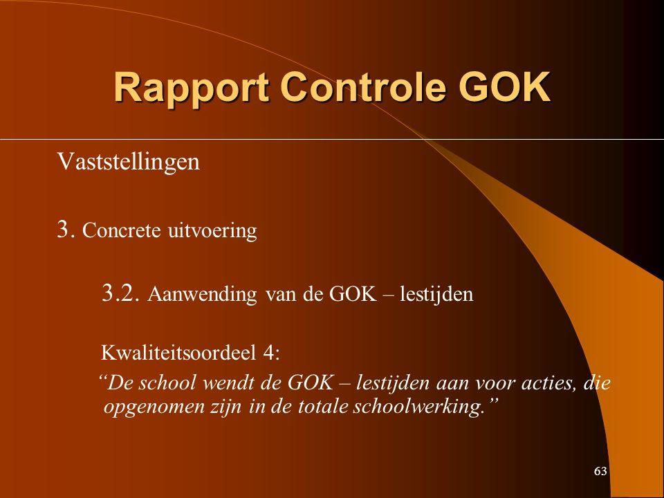 63 Rapport Controle GOK Vaststellingen 3. Concrete uitvoering 3.2.