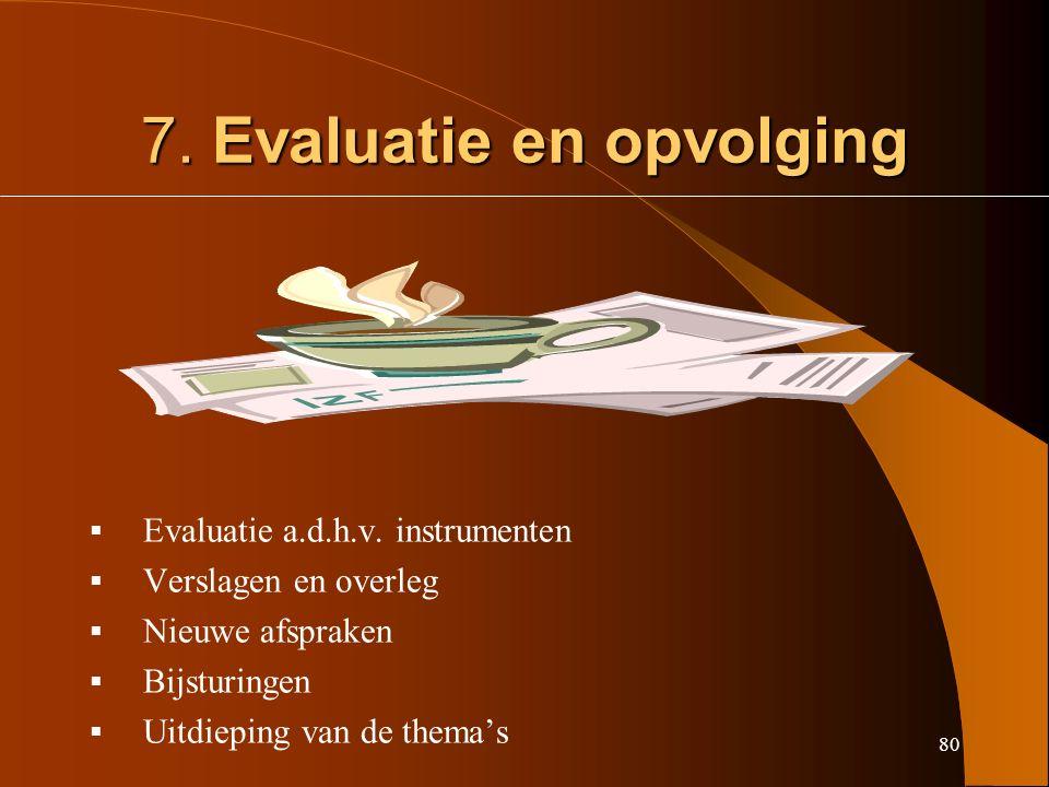 80 7. Evaluatie en opvolging  Evaluatie a.d.h.v.