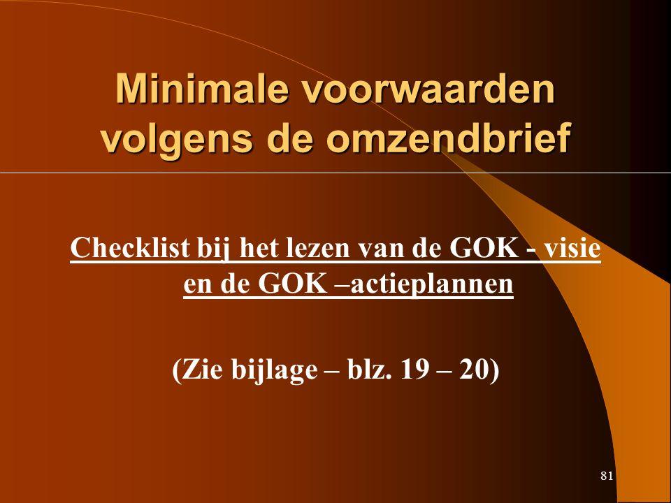 81 Minimale voorwaarden volgens de omzendbrief Checklist bij het lezen van de GOK - visie en de GOK –actieplannen (Zie bijlage – blz.