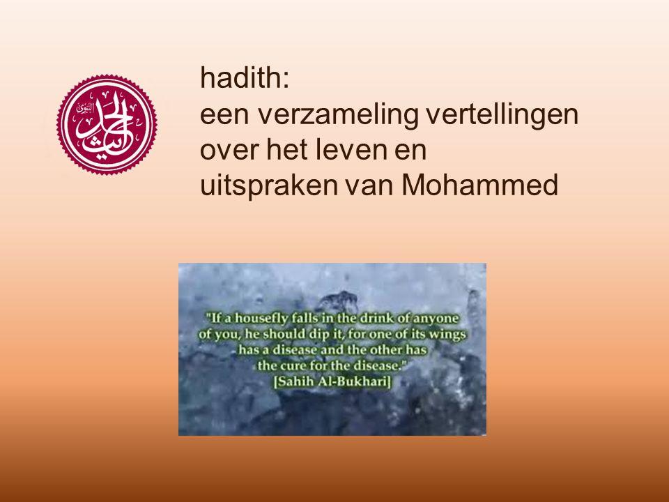 hadith: een verzameling vertellingen over het leven en uitspraken van Mohammed