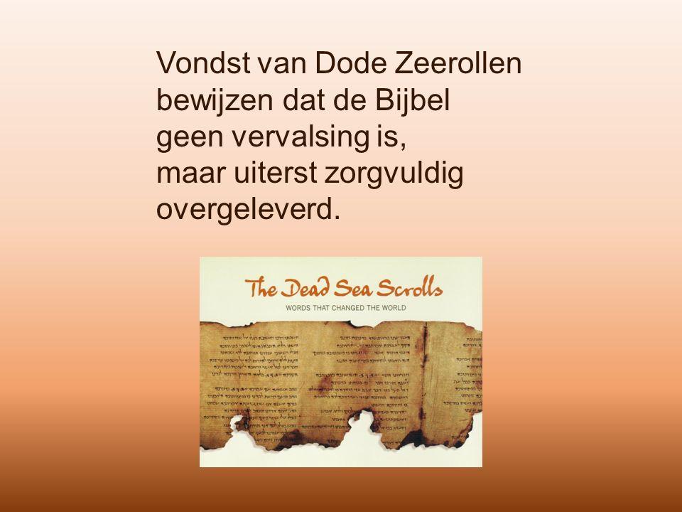 Vondst van Dode Zeerollen bewijzen dat de Bijbel geen vervalsing is, maar uiterst zorgvuldig overgeleverd.