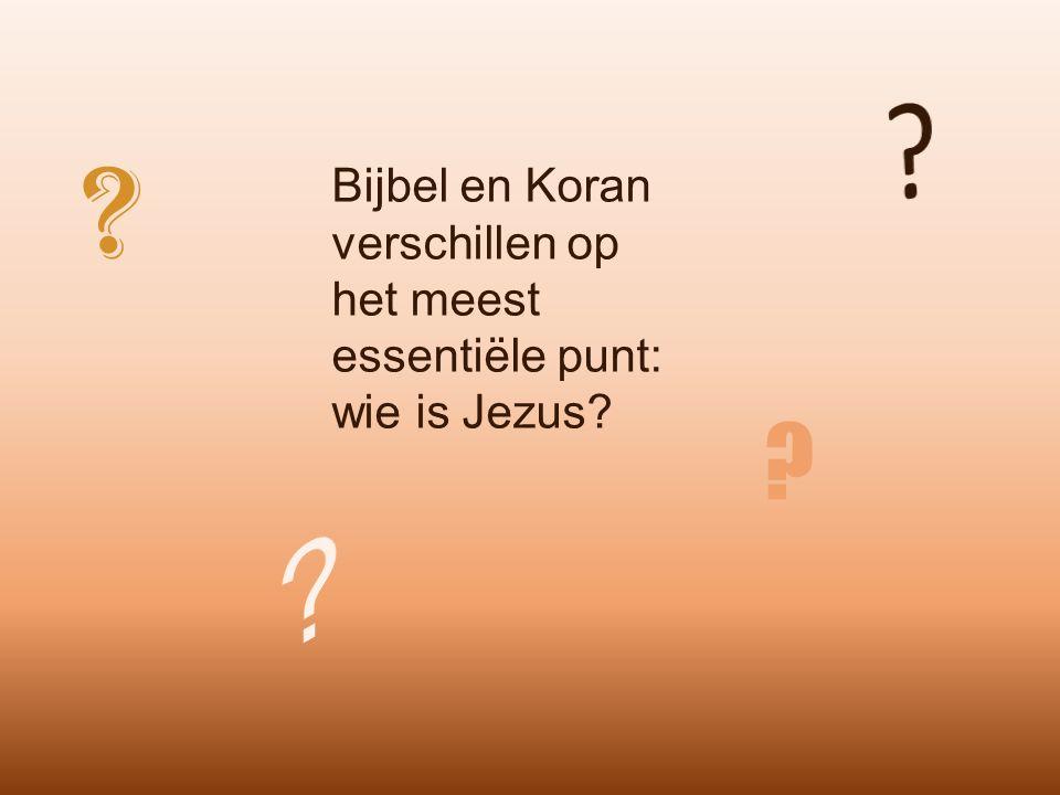 Bijbel en Koran verschillen op het meest essentiële punt: wie is Jezus? ? ?