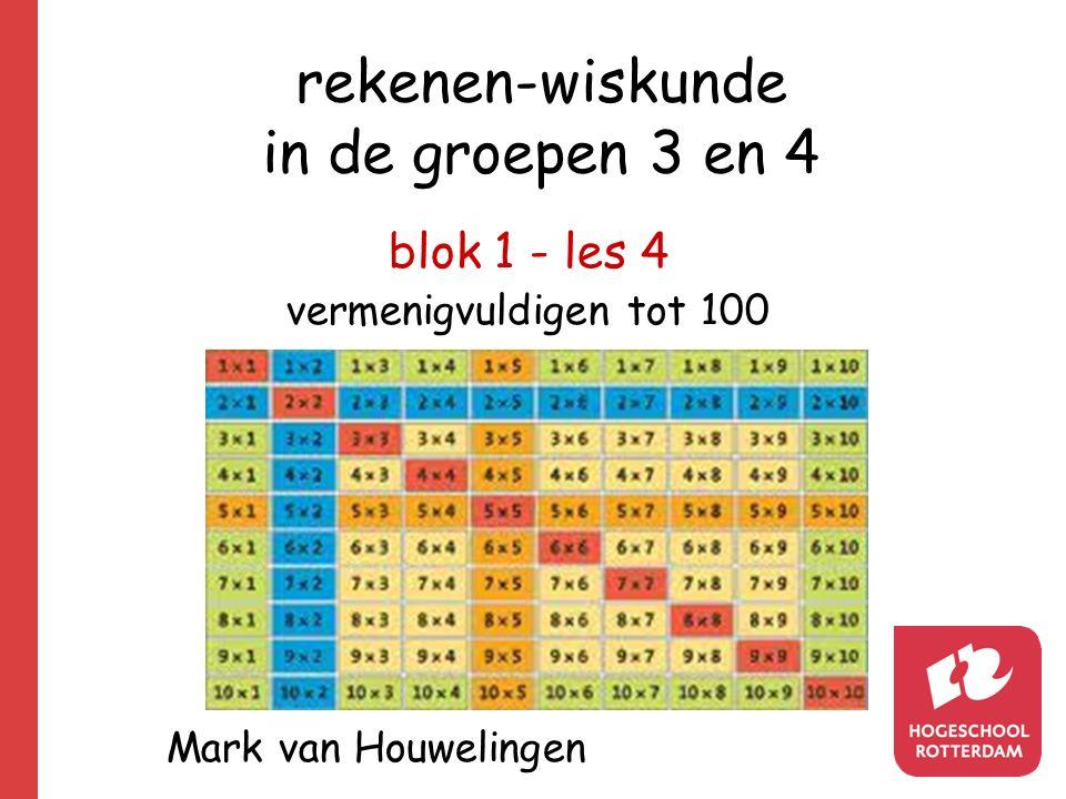 rekenen-wiskunde in de groepen 3 en 4 blok 1 - les 4 vermenigvuldigen tot 100 Mark van Houwelingen