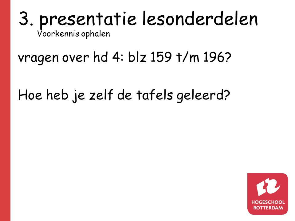3.presentatie lesonderdelen vragen over hd 4: blz 159 t/m 196.