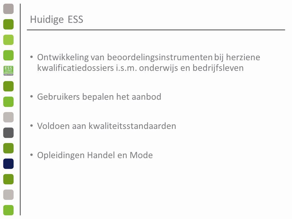 Huidige ESS Ontwikkeling van beoordelingsinstrumenten bij herziene kwalificatiedossiers i.s.m.