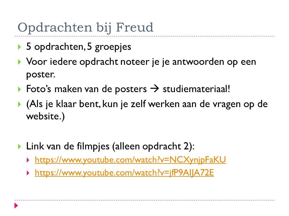 Opdrachten bij Freud  5 opdrachten, 5 groepjes  Voor iedere opdracht noteer je je antwoorden op een poster.  Foto's maken van de posters  studiema