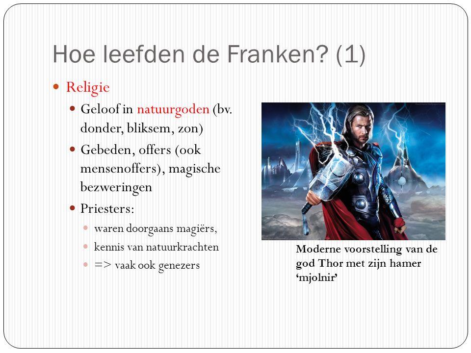 Hoe leefden de Franken? (1) Religie Geloof in natuurgoden (bv. donder, bliksem, zon) Gebeden, offers (ook mensenoffers), magische bezweringen Priester