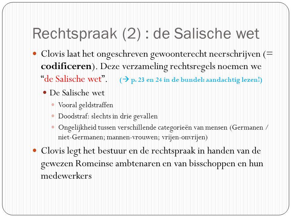 """Rechtspraak (2) : de Salische wet Clovis laat het ongeschreven gewoonterecht neerschrijven (= codificeren). Deze verzameling rechtsregels noemen we """"d"""