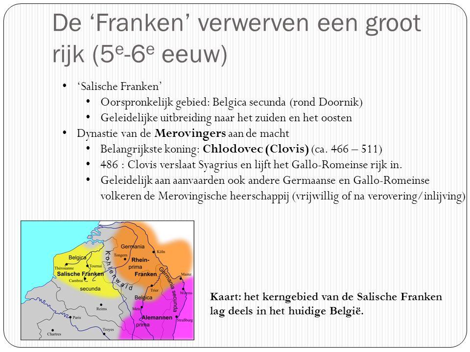 Het Merovingische Frankenrijk (7 e eeuw) Bruin omrand: het rijk bij de dood van Clovis (511) Geel ingekleurd: veroveringen door de zonen van Clovis V: Waarom werd het rijk na Clovis vaak opgesplitst (en weer verenigd).
