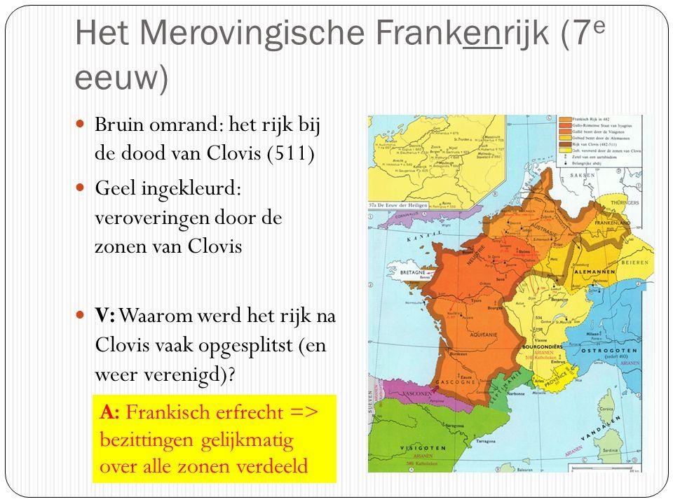 Het Merovingische Frankenrijk (7 e eeuw) Bruin omrand: het rijk bij de dood van Clovis (511) Geel ingekleurd: veroveringen door de zonen van Clovis V: