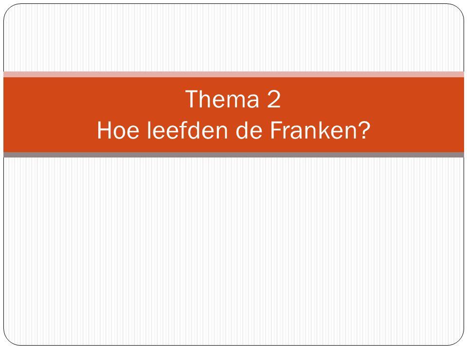 Thema 2 Hoe leefden de Franken?