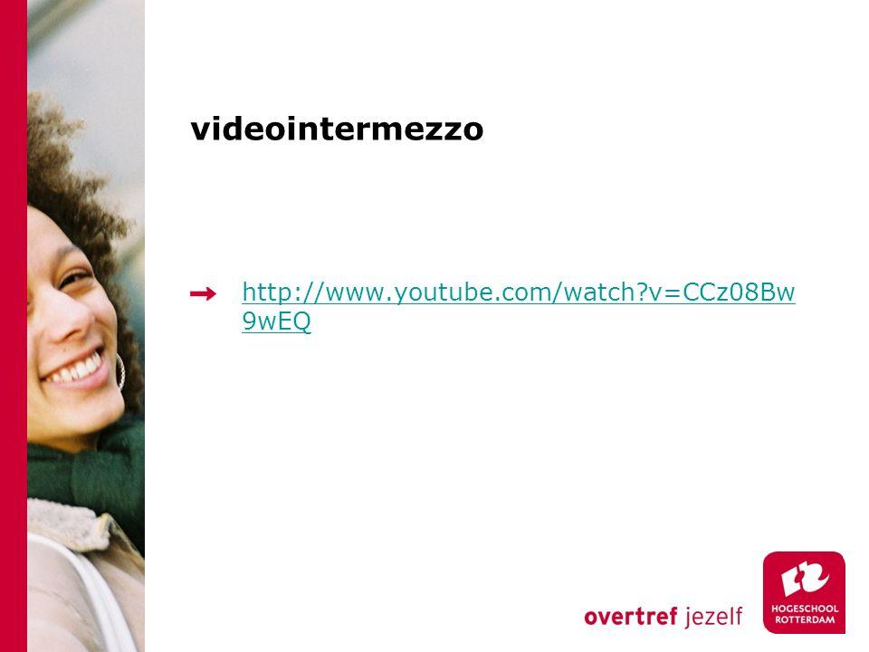 videointermezzo http://www.youtube.com/watch v=CCz08Bw 9wEQ