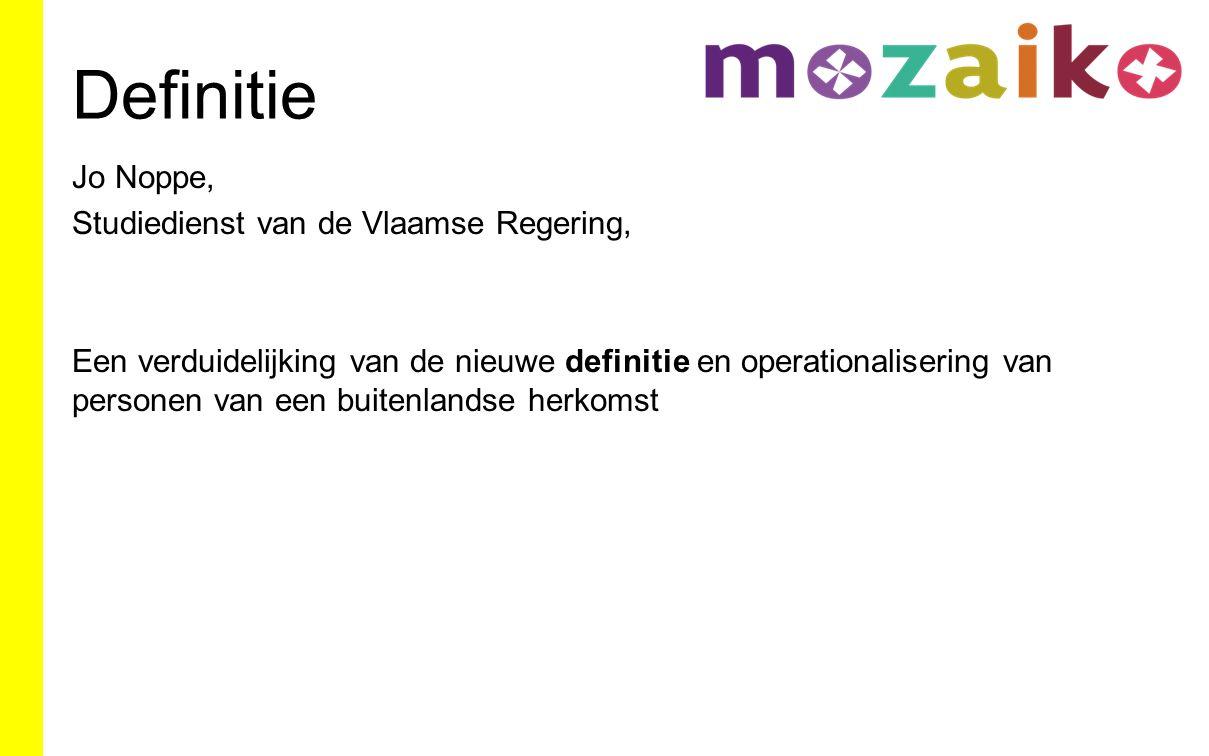 Definitie Jo Noppe, Studiedienst van de Vlaamse Regering, Een verduidelijking van de nieuwe definitie en operationalisering van personen van een buitenlandse herkomst