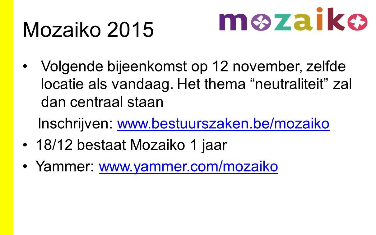 Mozaiko 2015 Volgende bijeenkomst op 12 november, zelfde locatie als vandaag.