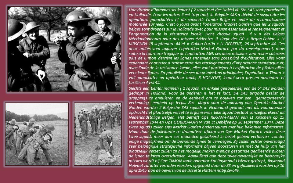 Les squads SAS Belges vont dès lors entrer en action, au devant des alliés, en Belgique.