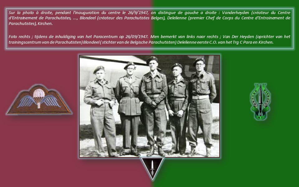 En 1947, le Capitaine Van der Heyden est chargé de fonder une école de parachutisme militaire en Belgique.
