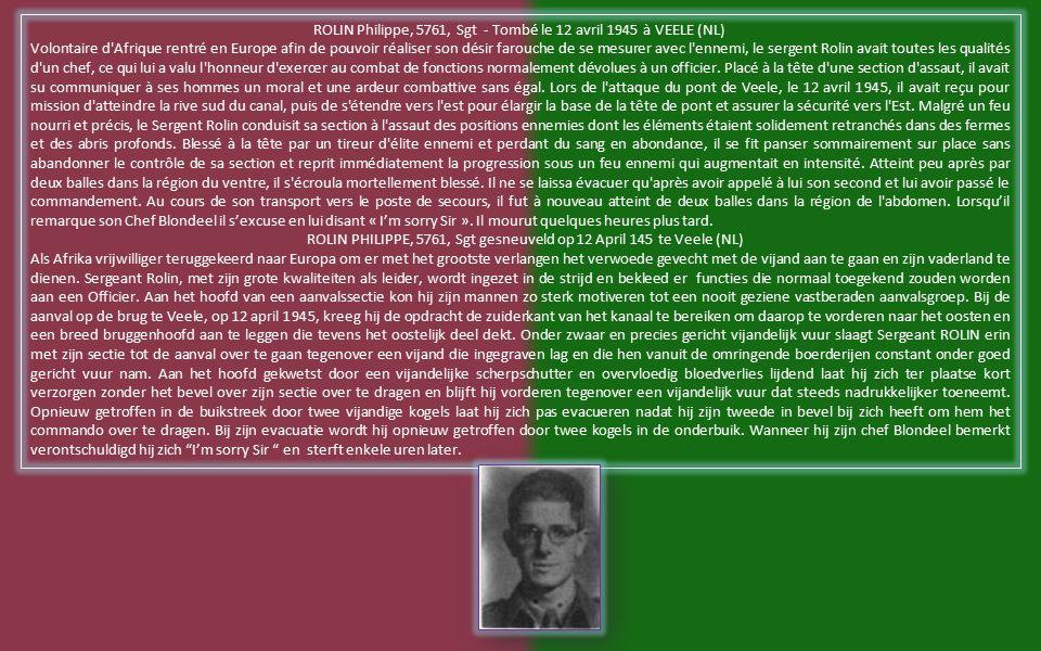de VILLERMONT Claude, 3556, Sdt - Tombé le 31 décembre 1944 à BURE (Belgique) Conducteur-mitrailleur dans l équipe du Lieutenant Renkin, s est brillamment comporté à la Bataille de Bure, au cours de patrouilles offensives en véhicules blindés.