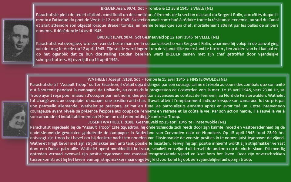 ROLIN Philippe, 5761, Sgt - Tombé le 12 avril 1945 à VEELE (NL) Volontaire d Afrique rentré en Europe afin de pouvoir réaliser son désir farouche de se mesurer avec l ennemi, le sergent Rolin avait toutes les qualités d un chef, ce qui lui a valu l honneur d exercer au combat de fonctions normalement dévolues à un officier.