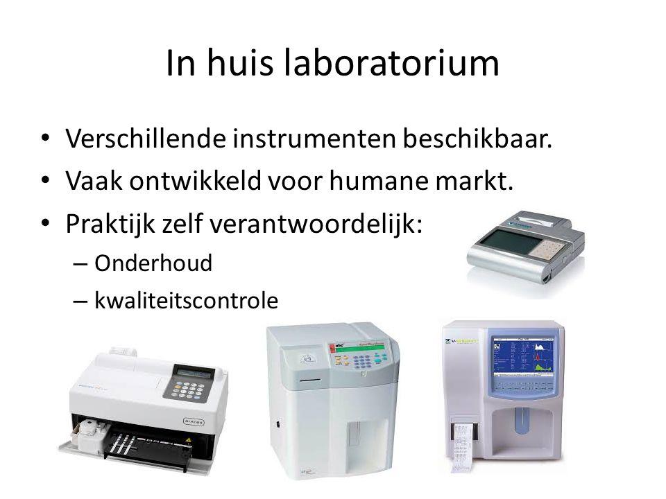 In huis laboratorium Verschillende instrumenten beschikbaar. Vaak ontwikkeld voor humane markt. Praktijk zelf verantwoordelijk: – Onderhoud – kwalitei