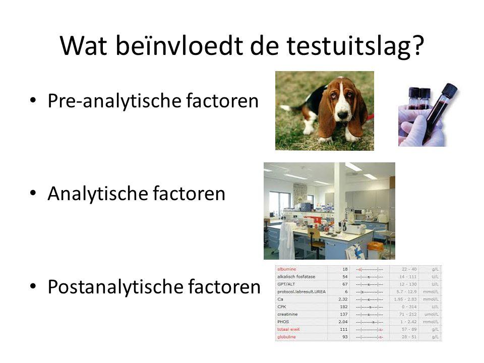 Pre-analytische factoren 1 Patiënt: – Biologische variatie – Inter individuele effecten: diersoort, ras, geslacht, leeftijd.